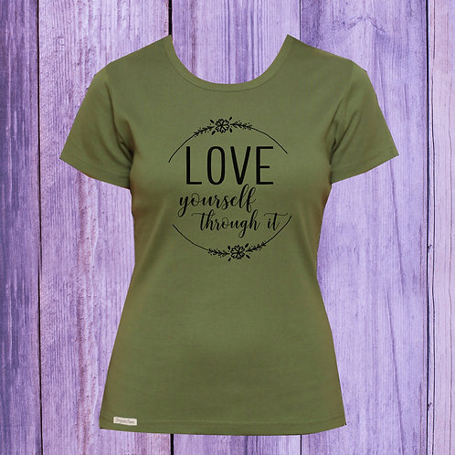 Love yourself through it Womens tee