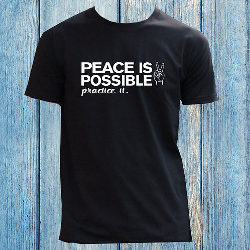 Peace is Possible practice it Unisex Adult