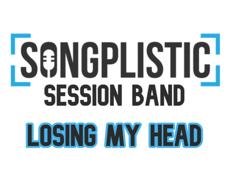 Creating Losing My Head And The Songplistic Session Band