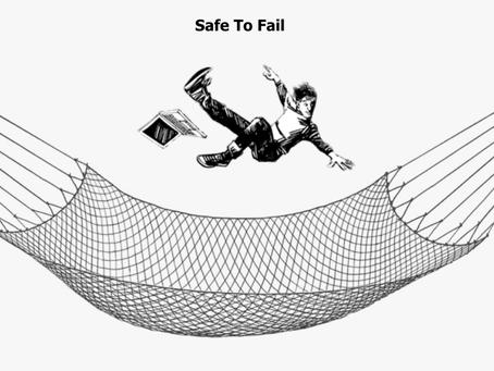 """Safe to Fail"""
