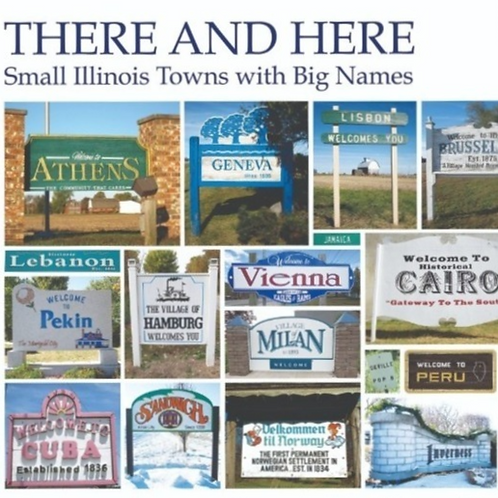 There and Here: Small Illinois Towns with Big Names