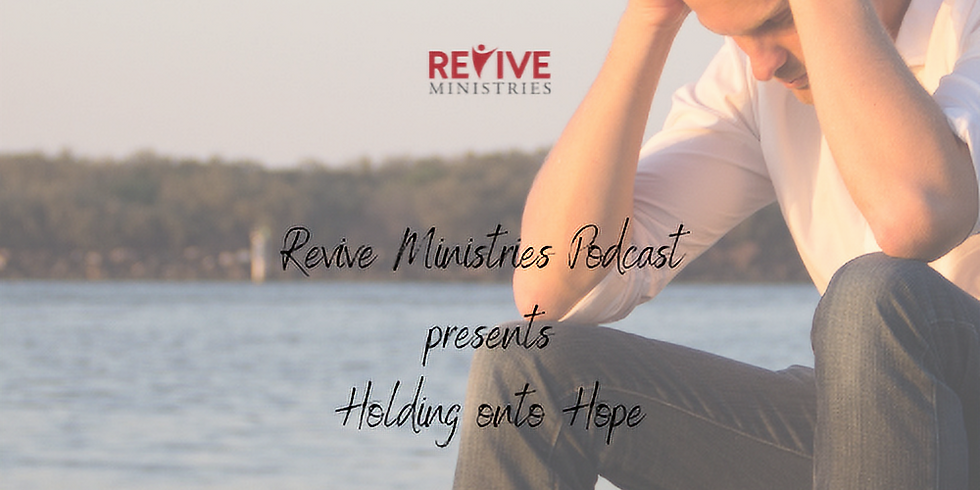 """Revive Ministries Podcast Presents: """"Holding onto Hope"""" with Mike and Uma"""