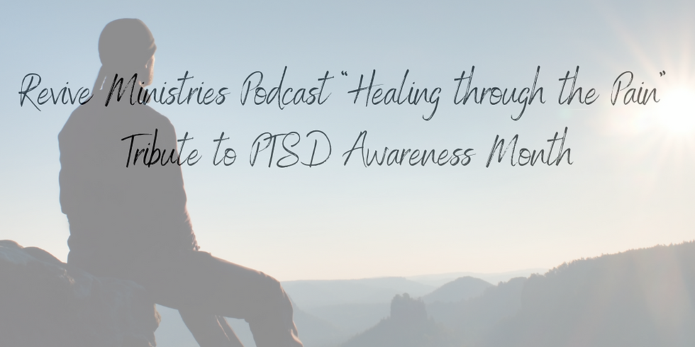 """Revive Ministries Podcast """"Healing through the Pain""""  Tribute to PTSD Awareness Month With Christine"""