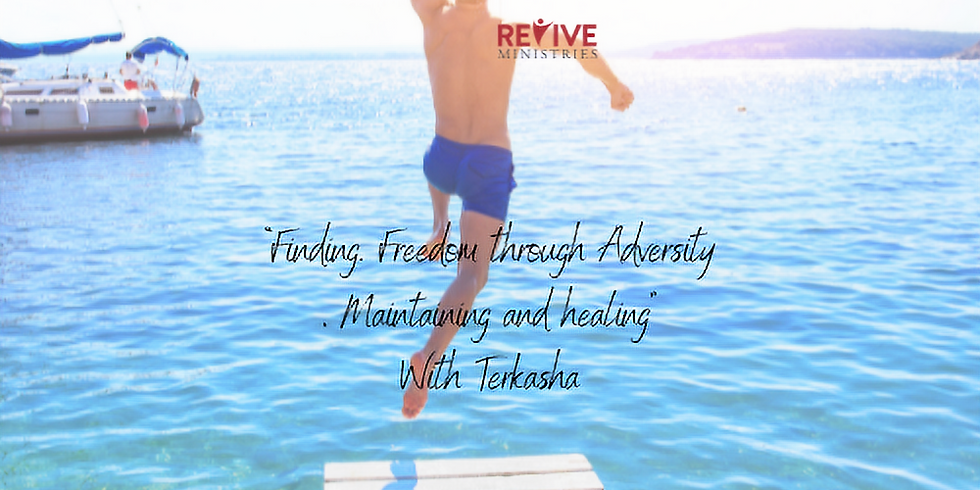 """Revive Ministries Podcast """"Finding. Freedom through Adversity, Maintaining and healing"""" w Terkasha"""