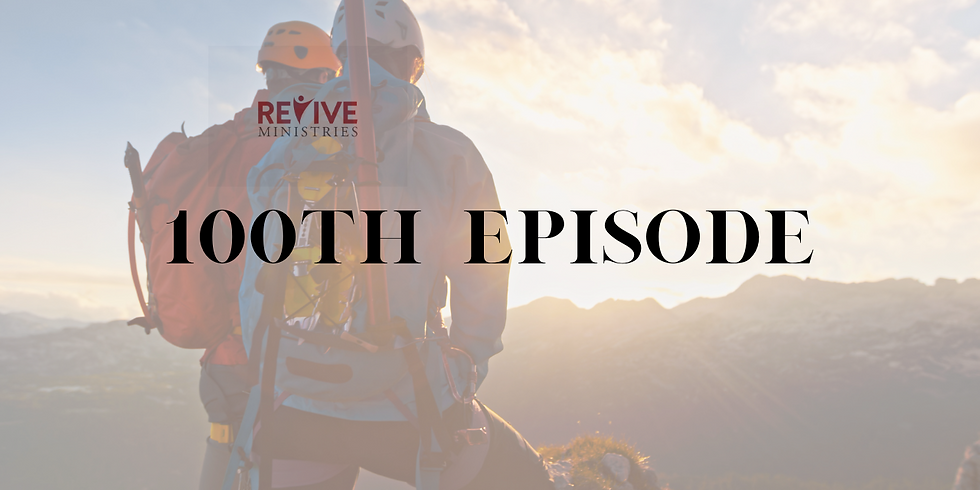 Revive Ministries Podcast 100th episode!!!
