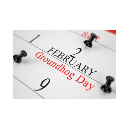 What Is Your Groundhog Day?