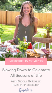 Slowing Down to Celebrate, Memories in Moments Podcast