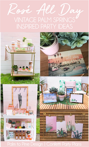 Rosé All Day Vintage Palm Springs Inspired Party Ideas