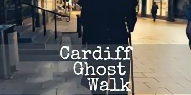 The Cardiff Ghost Walk Private walk No tickets avalible