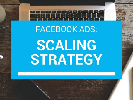 How To Scale Your FB Ads Part 1