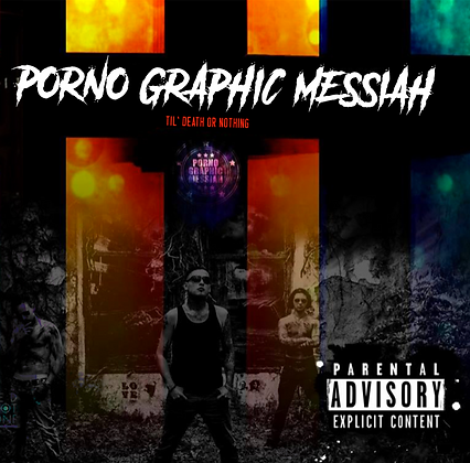 Til'Death Or Nothing - Porno Graphic Messiah