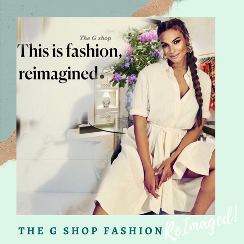 The G shop Fashion ReImagined