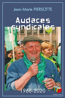 Audaces syndicales – Jean-Marie Piersotte