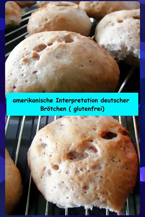 Die amerikanische Interpretation deutscher Brötchen ( glutenfrei)