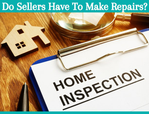 Do Sellers Have to Make Repairs?