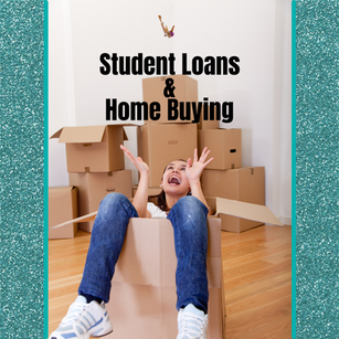 Student Loans & Home Buying