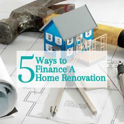 5 Ways to Finance a Home Renovation