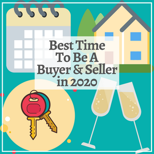 Best Time To Be A Seller & Buyer in 2020