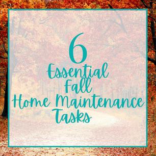 6 Essential Fall Maintenance Tasks