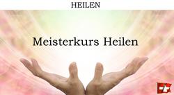 Meisterkurs Heilen