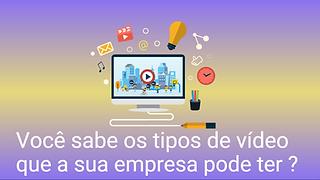 miniatura_-_tipos_de_vídeos_que_fazemos.