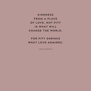 I am kindness.