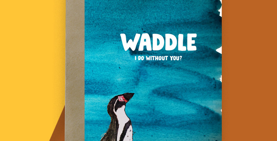6x Waddle I Do with out you? Penguin Card