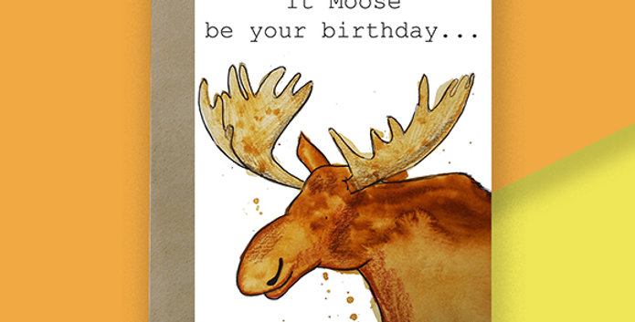 6x It Moose Be Your Birthday Card