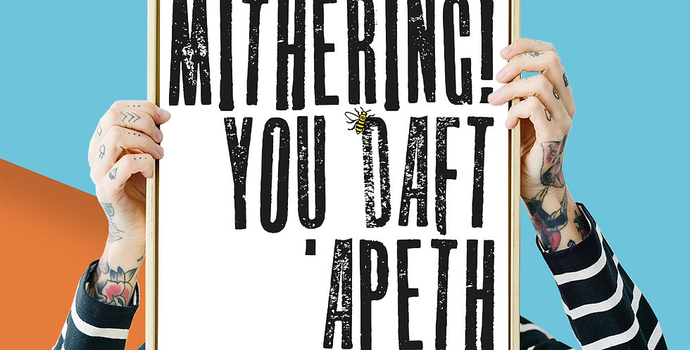 4 x Stop Mithering! you Daft Apeth! Manchester Bee Giclee Print A3 or A