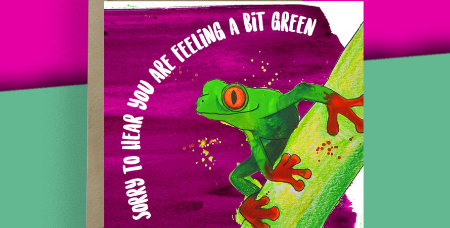 6x Sorry to hear you are feeling a bit Green Frog Card