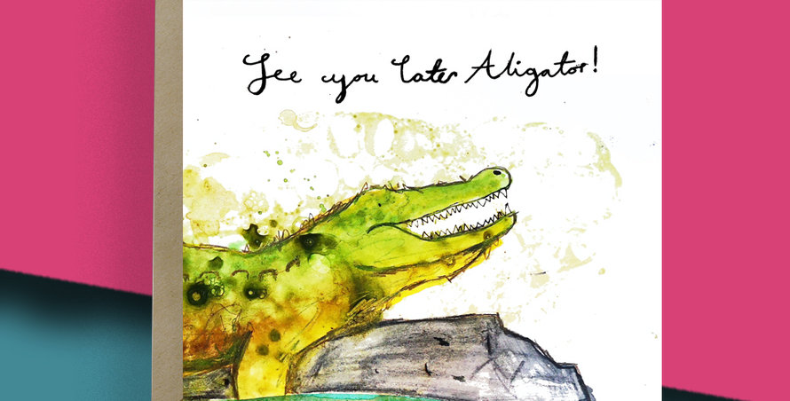 See you later alligator! Card