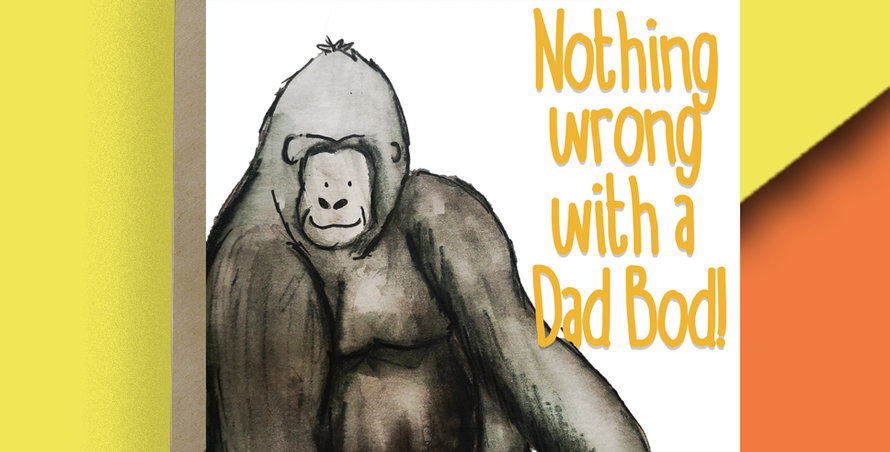 Nothing wrong with a dad bod! Gorilla Card