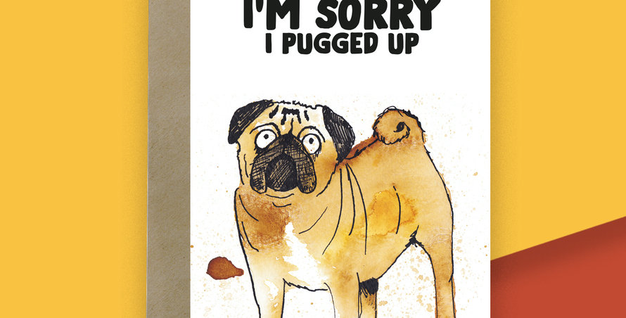 6x I am sorry, I pugged up! Pug Card