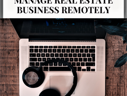 Manage Real Estate Business Remotely