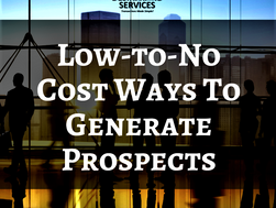 Low to No Cost Ways To Generate Prospects