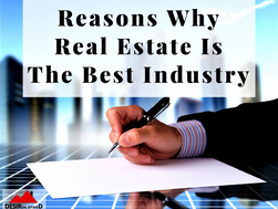 Reasons Why Real Estate Is The Best Industry