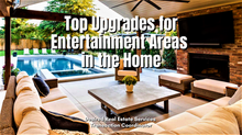 Top Upgrades for Entertainment Areas in the Home