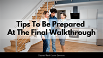 Tips To Be Prepared At The Final Walkthrough
