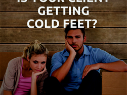 Is Your Client Getting Cold Feet?