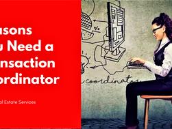 Reasons You Need a Transaction Coordinator
