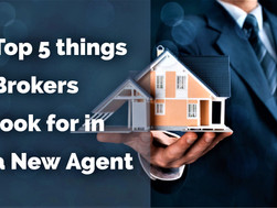 Top 5 things Brokers look for in a New Agent