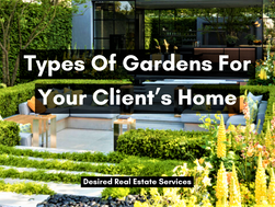 Types of Gardens for your Client's Home