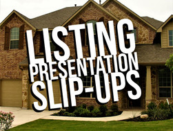 Listing Presentation Slip-ups