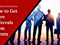 How to Get More Referrals From Agents