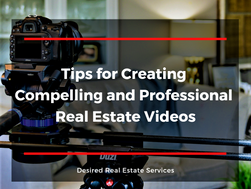 Tips for Creating Compelling and Professional Real Estate Videos