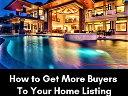 How to Get More Buyers To Your Home Listing