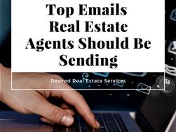 Top Emails Real Estate Agents Should Be Sending