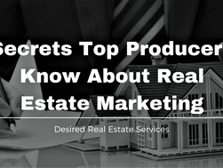 Secrets Top Producers Know About Real Estate Marketing