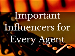 Important Influencers for Every Agent