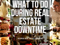 What to do during Real Estate Downtime